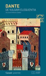 Libro De vulgari eloquentia. Testo latino a fronte Dante Alighieri