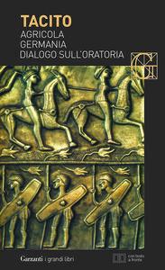 Foto Cover di Agricola-Germania-Dialogo sull'oratoria. Testo latino a fronte, Libro di P. Cornelio Tacito, edito da Garzanti Libri