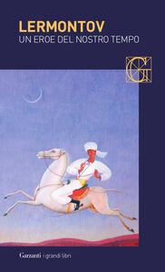 Libro Un eroe del nostro tempo e altre prose Michail Jur'evi Lermontov