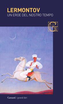 Un eroe del nostro tempo e altre prose - Michail Jur'evic Lermontov - copertina