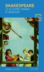 Foto Cover di Le allegre comari di Windsor. Testo inglese a fronte, Libro di William Shakespeare, edito da Garzanti Libri