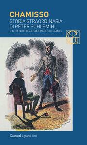 Libro Storia straordinaria di Peter Schlemihl e altri scritti sul «doppio» e sul «male» Adalbert von Chamisso
