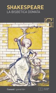 Libro La bisbetica domata. Testo inglese a fronte William Shakespeare