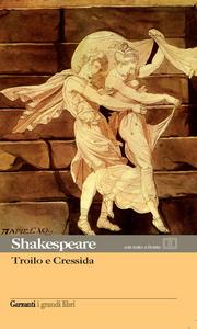 Libro Troilo e Cressida. Testo inglese a fronte William Shakespeare