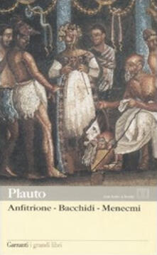 Anfitrione-Bacchidi-Menecmi. Testo latino a fronte.pdf