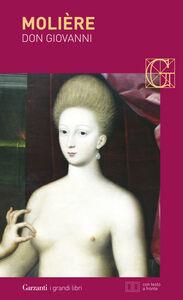 Foto Cover di Don Giovanni o Il convito di pietra. Testo francese a fronte, Libro di Molière, edito da Garzanti Libri