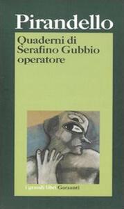 Quaderni di Serafino Gubbio operatore - Luigi Pirandello - copertina