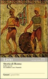 Storia di Roma. Libri 7-8. Il conflitto con i Sanniti. Testo latino a fronte