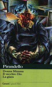 Libro Novelle per un anno: Donna Mimma-Il vecchio Dio-La giara Luigi Pirandello