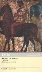 Libro Storia di Roma. Libri 9-10. Il trionfo sui Sanniti. Testo latino a fronte Tito Livio