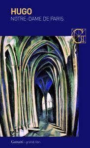 Foto Cover di Notre-Dame de Paris, Libro di Victor Hugo, edito da Garzanti Libri