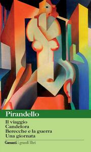 Libro Novelle per un anno: Il viaggio-Candelora-Berecche e la guerra-Una giornata Luigi Pirandello