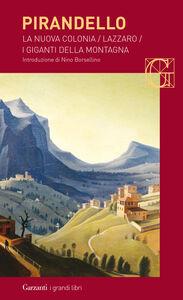 Foto Cover di Maschere nude: La nuova colonia-Lazzaro-I giganti della montagna, Libro di Luigi Pirandello, edito da Garzanti Libri
