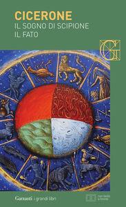 Libro Il sogno di Scipione-Il fato. Testo latino a fronte M. Tullio Cicerone