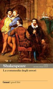 Foto Cover di La commedia degli errori. Testo inglese a fronte, Libro di William Shakespeare, edito da Garzanti Libri