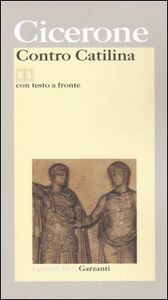 Libro Contro Catilina. Testo latino a fronte M. Tullio Cicerone