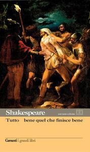 Foto Cover di Tutto è bene quel che finisce bene. Testo inglese a fronte, Libro di William Shakespeare, edito da Garzanti Libri