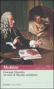 Foto Cover di George Dandin ovvero il marito umiliato, Libro di Molière, edito da Garzanti Libri