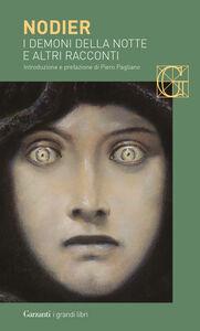 Foto Cover di I demoni della notte e altri racconti, Libro di Charles Nodier, edito da Garzanti Libri