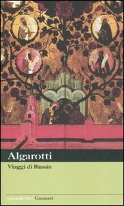 Foto Cover di Viaggi di Russia, Libro di Francesco Algarotti, edito da Garzanti Libri