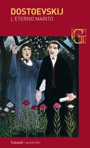 Libro L' eterno marito Fëdor Dostoevskij