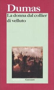 Foto Cover di La donna dal collier di velluto, Libro di Alexandre Dumas, edito da Garzanti Libri