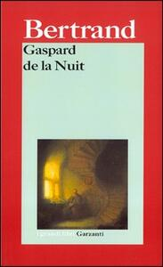 Gaspard de la Nuit. Fantasie alla maniera di Rembrandt e di Callot - Aloysius Bertrand - copertina
