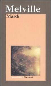 Foto Cover di Mardi. E un viaggio laggiù, Libro di Herman Melville, edito da Garzanti Libri