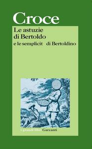Libro Le astuzie di Bertoldo e le semplicità di Bertoldino G. Cesare Croce