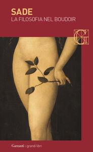 Libro La filosofia nel boudoir ovvero i precettori immorali. Dialoghi per l'educazione delle fanciulle François de Sade