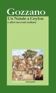 Un Natale a Ceylon e altri racconti indiani - Guido Gozzano - copertina