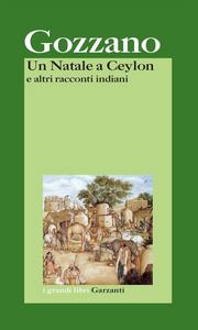 Libro Un Natale a Ceylon e altri racconti indiani Guido Gozzano