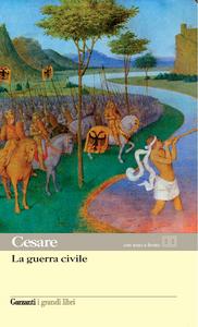 Libro La guerra civile. Testo latino a fronte G. Giulio Cesare