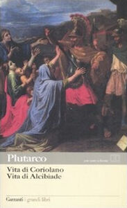 Libro Vita di Coriolano-Vita di Alcibiade. Testo greco a fronte Plutarco