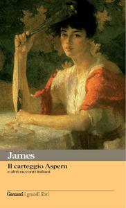 Libro Il carteggio Aspern e altri racconti italiani Henry James