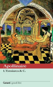 Foto Cover di L' eresiarca & c., Libro di Guillaume Apollinaire, edito da Garzanti Libri