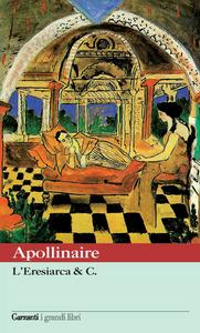 Libro L' eresiarca & c. Guillaume Apollinaire