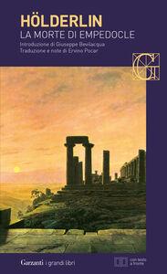 Foto Cover di La morte di Empedocle. Testo tedesco a fronte, Libro di Friedrich Hölderlin, edito da Garzanti Libri