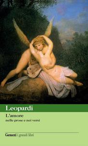 Libro L' amore nelle prose e nei versi Giacomo Leopardi