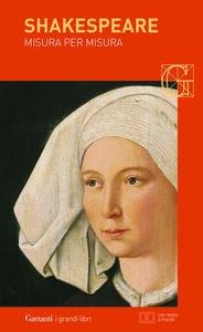 Foto Cover di Misura per misura. Testo inglese a fronte, Libro di William Shakespeare, edito da Garzanti Libri