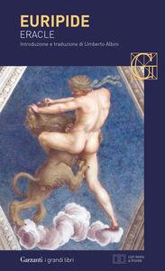 Foto Cover di Eracle. Testo greco a fronte, Libro di Euripide, edito da Garzanti Libri