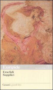 Libro Eraclidi-Supplici. Testo greco a fronte Euripide