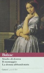 Libro Studio di donna-Il messaggio-La donna abbandonata Honoré de Balzac