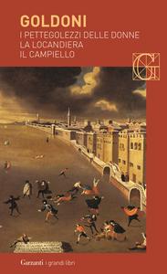 Libro I pettegolezzi delle donne-La locandiera-Il campiello Carlo Goldoni