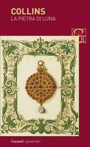 Foto Cover di La pietra di luna, Libro di Wilkie Collins, edito da Garzanti Libri