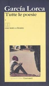 Tutte le poesie. Testo spagnolo a fronte - Federico García Lorca - copertina