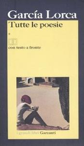 Libro Tutte le poesie. Testo spagnolo a fronte Federico García Lorca