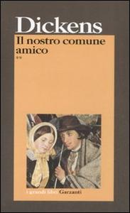 Libro Il nostro comune amico Charles Dickens