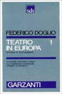 Libro Teatro in Europa. Vol. 1 Federico Doglio