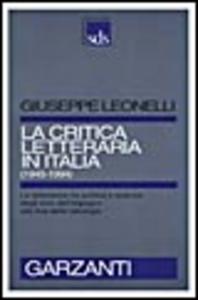 Libro La critica letteraria in Italia (1945-1994) Giuseppe Leonelli